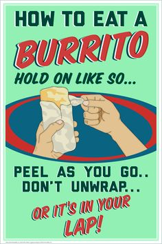 24x36 - How to Eat a Burrito - Polystyrene Poster Starting at: $22.00  For more information visit: http://t3sub.com