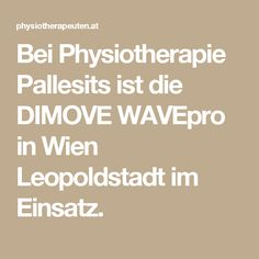 Bei Physiotherapie Pallesits ist die DIMOVE WAVEpro in Wien Leopoldstadt im Einsatz. Math Equations, Physical Therapy, Pictures