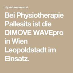 Bei Physiotherapie Pallesits ist die DIMOVE WAVEpro in Wien Leopoldstadt im Einsatz. Math, Physical Therapy, Pictures, Math Resources, Mathematics