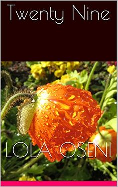 """Twenty Nine by Lola Oseni http://www.amazon.com/dp/B00C3IEB6G/ref=cm_sw_r_pi_dp_UpZ4vb1VQJS6P - This book is a collection of ten short stories.It portrays characters from all works of life, people which the readers can relate to.The problems and conquests in this book are things we face in our everyday lives. Each story has its own trait, """"The Proposal"""" is a story about a woman who got a engaged on April Fool's Day. The second story is called """"The Prodigal"""" as the name entails is about the…"""
