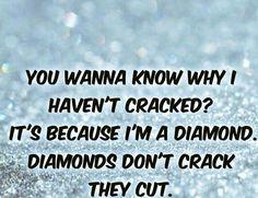 Diamonds don't Crack.