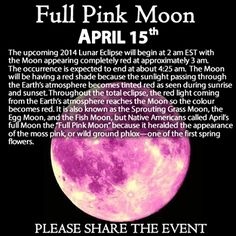 Full Pink Moon April ~ The upcoming 2014 Lunar Eclipse will begin at 2 am EST with the Moon appearing completely red at approximately 3 am. The occurrence is expected to end at about am. Vernal Equinox, Good Night Moon, Pink Moon, Lunar Eclipse, Total Eclipse, Moon Magic, Blood Moon, Beautiful Moon, Back To Nature