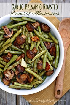 Balsamic Garlic Roasted Green Beans & Mushrooms 1 pound fresh green beans, trimmed and halved 8 ounces mushrooms, cleaned and halved whole garlic cloves, halved 2 tablespoons olive oil 1 tablespoon balsamic vinegar Salt and pepper, to taste Side Dish Recipes, Vegetable Recipes, Vegetarian Recipes, Cooking Recipes, Healthy Recipes, Chicken Recipes, Beans Recipes, Ovo Vegetarian, Venison Recipes