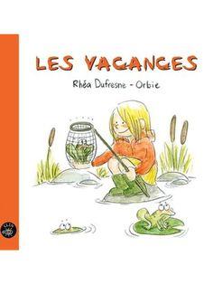 Les vacances, de Rhéa Dufresne et Orbie (Isatis, 2014)