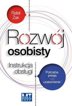 """Ebook """"Rozwój osobisty. Instrukcja obsługi. Potrzeba, presja czy uzależnienie?"""" - Rafał Żak"""