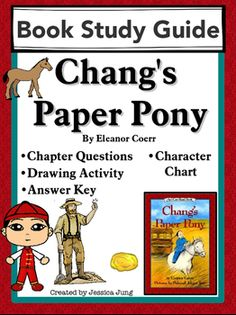 Chang's Paper Pony This+is+a+study+guide+packet+for+the+book+Chang's+Paper+Pony,+by+Eleanor+Coerr.+This+study+guide+is+perfect+to+use+in+literature+circles,+as+individual+work,+in+whole+class+settings,+or+as+homework.+It+is+my+hope+that+you+find+the+questions+engaging+for+your+students+as+they+read+this+timeless+book+and+study+the+history+of+the+Chinese+during+the+California+gold+rush.