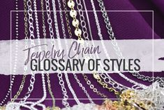 Jewelry chain glossary of styles