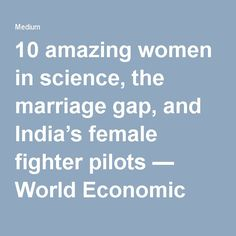 10 amazing women in science, the marriage gap, and India's female fighter pilots — World Economic Forum — Medium Female Fighter, Fighter Pilot, World Economic Forum, Pilots, Amazing Women, Gap, Marriage, Positivity, Science