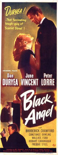 Black Angel is a 1946 film noir, based on the novel The Black Angel by Cornell Woolrich. The film was director Roy William Neill's last film. Old Movie Posters, Classic Movie Posters, Movie Poster Art, Classic Movies, Old Movies, Vintage Movies, Broderick Crawford, Peter Lorre, Crime Film