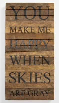 'You Make Me Happy' Reclaimed Wood Wall Sign http://rstyle.me/n/tg5babh9c7