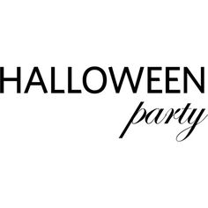 Halloween Party text ❤ liked on Polyvore featuring halloween, text, words, quotes, halloween decor, phrase and saying