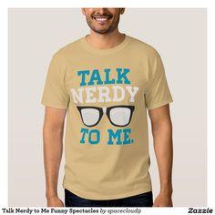 Talk Nerdy to Me Funny Spectacles Shirt