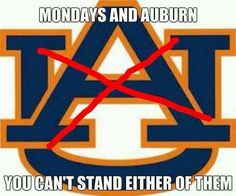 Always a good day to hate on Auburn Alabama Vs Auburn, Alabama Baby, Auburn Football, Crimson Tide Football, Football Memes, Alabama Football, Alabama Crimson Tide, Alabama Room, University Of Alabama
