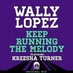 Keep Running The Melody de Wally Lopez: Para bailar y seguir bailando!  http://www.emimusic.es/artistas/1275
