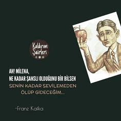Ah Milena, ne kadar şanslı olduğunu bir bilsen. - I wonder. Poem Quotes, Poems, Franz Kafka Books, Philosophical Quotes, Stefan Zweig, Literature Quotes, Karma, Quotations, Wisdom