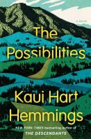 "The Possibilities  ""The highly anticipated follow-up to the critically-acclaimed bestseller THE DESCENDANTS (""Audaciously comic"" -The New Yorker), a novel abou..."