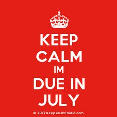 [Crown] Keep Calm Im Due In July