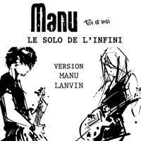 Toi et Moi - Version Manu LANVIN - Solo de l'infini #23 by Emmanuelle Monet on SoundCloud