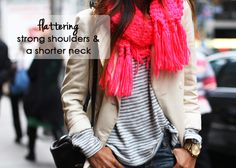 Tips for flattering strong shoulders and a shorter neck!