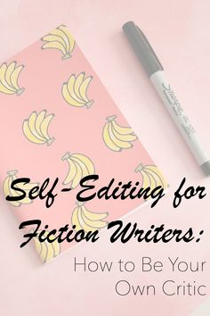 Self-Editing for Fiction Writers: a post about how to make the tough choices when it comes to your own writing, by Jenny Bravo of Blots & Plots. Editing Writing, Writing Process, Fiction Writing, Writing Advice, Writing Resources, Writing Help, Writing A Book, Writing Ideas, Writing Humor