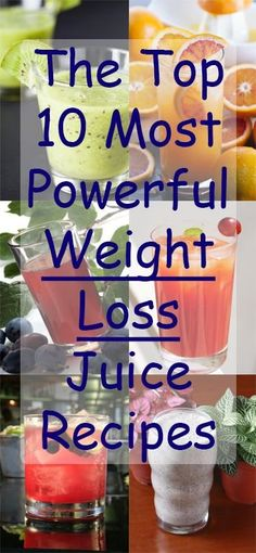 The Top 10 Most Powerful Weight Loss Juice Recipes | Healthy Pin for better life