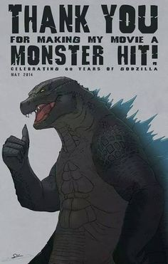 The only way to make Godzilla happy: make his movie a success...it helps if it's the 5th highest grossing movie of the year.