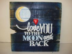 Rustic reclaimed pallet wood personalized signs. ( To the moon and back )