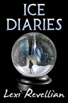 """""""Ice Diaries"""" by Lexi Revellian - FREE 29-30 June"""