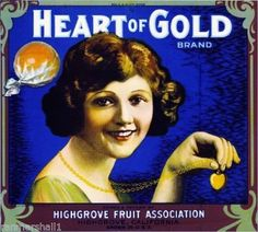 Highgrove CA, Heart of Gold Brand fruit crate label