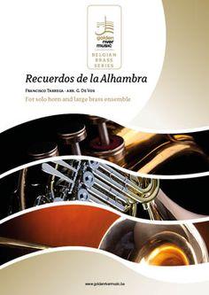 For solo Horn and Brass Ensemble: 'Recuerdos de la Alhambra' (Belgian Bras Collection) Comp. Francis Tarrega - arr. Geert De Vos For sale in our webshop: http://www.goldenrivermusic.eu/index.php?option=com_aceshop&route=product/product&filter_name=recuerdos&product_id=1467&lang=en&Itemid=