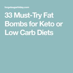 33 Must-Try Fat Bombs for Keto or Low Carb Diets