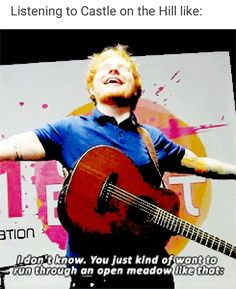 I am listening to Ed right now and Castle On The Hill started playing as I saw this😂👌🏽 Ed Sheeran Memes, Ed Sheeran Lyrics, Music Stuff, Music Songs, Ed Sheeran Love, I Love Him, My Love, Friend Loves, Yep Yep
