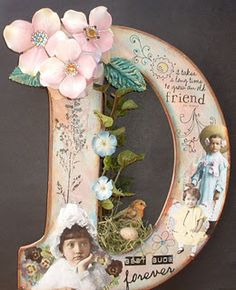 Altered letter, a little Modge Podge and scrapbook paper, some decorations and there you go.