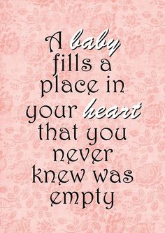 Baby Fills a Place in Heart Baby Quotes