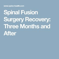 spinal fusion surgery recovery three months and after