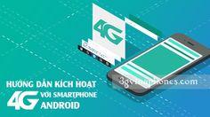 Kích hoạt 4G cho tất cả điện thoại Android có hỗ trợ 4G
