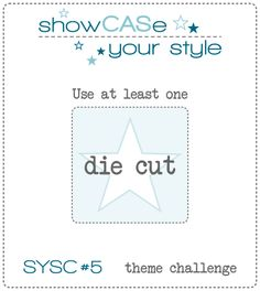 12.27.14 ShowCASe Your Style Challenge #5 : Theme-use at least one die cut
