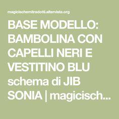 BASE MODELLO: BAMBOLINA CON CAPELLI NERI E VESTITINO BLU schema di JIB SONIA   magicischemitradotti