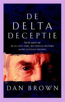 De Delta deceptie ebook by Dan Brown - Rakuten Kobo Dan Brown, Good Books, Books To Read, My Books, Da Vince, Robert Langdon, Book Writer, Page Turner, Reading Quotes