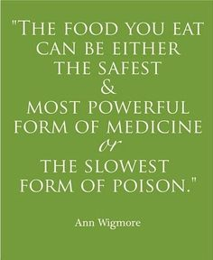 You are what you eat, remember? Now, what do you want to be?