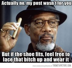 Every time someone gets offended by something I post…