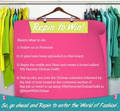 Repin our pin and create a Board 'My Favorite Globus Outfit' and send us the link of your board in the comment box below. You also need to tell us why you love Globus Collection.