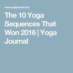 The 10 Yoga Sequences That Won 2016 | Yoga Journal