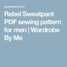 Rebel Sweatpant PDF sewing pattern for men | Wardrobe By Me