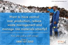 Want to have a control over production & manage raw materials smartly? You are just a call away! Call 1800 137 2253