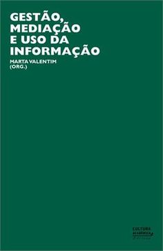 Este e-book publicado pelo programa de pós-graduação em Ciência da Informação da Unesp – Marília estuda os fenômenos de gestão, mediação, uso e apropriação da informação. Está disponível para download gratuito (Android, Desktop-OSX, Desktop-Windows, Ereader, IPad e iPhone).  http://www.livrariacultura.com.br/p/gestao-mediacao-e-uso-da-informacao-30542957