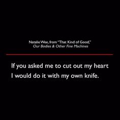 Natalie Wee from That Kind of Good Our Bodies & Other Fine Machines  #quote #poetry #lit #NatalieWee #OurBodiesAndOtherFineMachines