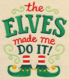 The Elves Made Me Do It design (L6730) from www.Emblibrary.com