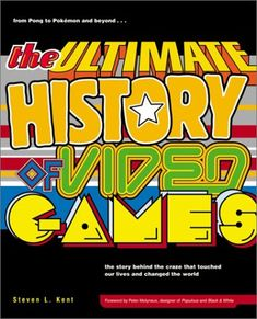 The Ultimate History of Video Games  http://www.bogpriser.dk/work-80307-ultimate-history-of-video-games/?pid=278041419    Skrevet af: Steven Kent