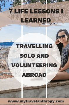 Have you ever wondered what it would be like to travel solo? Click here to read the 7 life lessons I learned while traveling solo and volunteering abroad.   solo travel tips   female solo travel   solo travel safety   travel safety tips   volunteer abroad tips   volunteer abroad ideas   travel for free   female digital nomad   volunteer abroad free   travel philanthropy   travel abroad tips   female traveling alone   Lessons Learned In Life, Life Lessons, Best Vacations, Vacation Trips, Solo Travel Tips, Travel Box, Travel Things, Free Travel, Travel Stuff